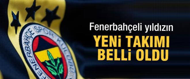 Fenerbahçeli yıldızın yeni takımı belli oldu