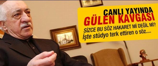 Canlı yayında Gülen kavgası!