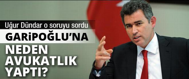 Feyzioğlu Garipoğlu'na neden avukatlık yaptı?