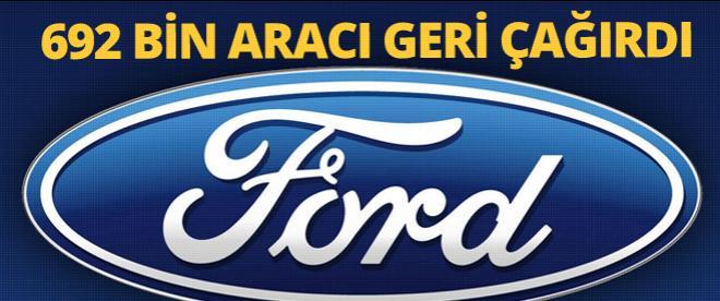 Ford, 692 bin aracını geri çağırdı