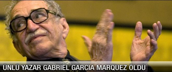 Ünlü yazar Gabriel Garcia Marquez öldü