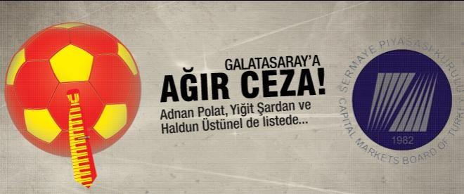 SPK Galatasaray'ı cezaya boğdu!