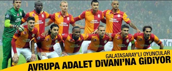 Galatasaray Avrupa Adalet Divanı'na gidiyor