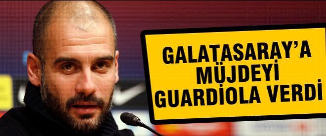 Galatasaray'a müjde Guardiola'dan geldi