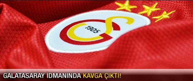 Galatasaray idmanında kavga!