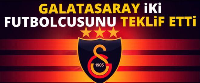 Galatasaray 2 futbolcusunu teklif etti