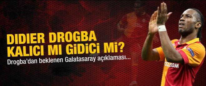 Drogba Galatasaray'da kalacak mı gidecek mi?