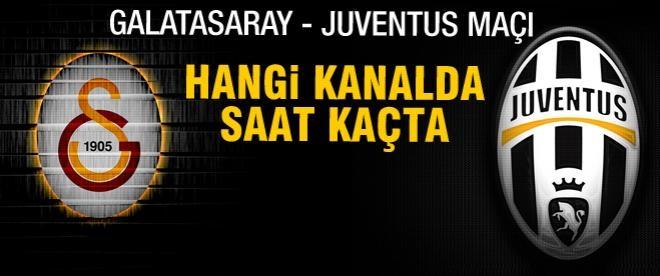 Galatasaray Juventus maçı hangi kanalda saat kaçta?