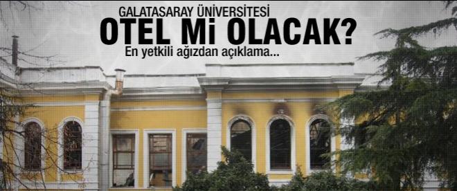 Galatasaray Üniversitesi otel mi olacak?
