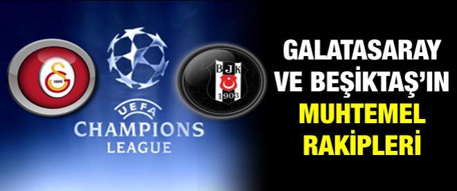 Galatasaray ve Beşiktaş'ın muhtemel rakipleri
