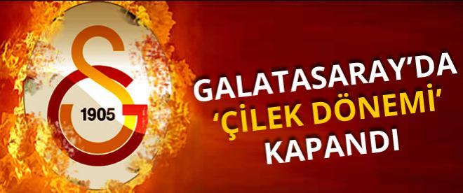 """Galatasaray'da """"Çilek Dönemi"""" kapandı"""
