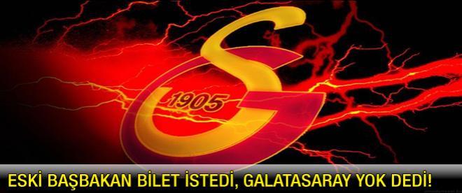 Galatasaray'dan bilet istedi, olumsuz yanıt aldı
