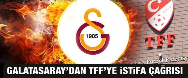 Galatasaray'dan TFF'ye istifa çağrısı!