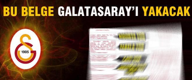 Galatasaray'ı bu belge yakacak