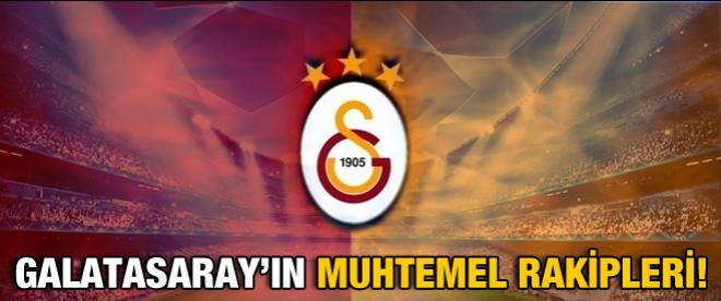Galatasaray'ın torbası belli oldu!