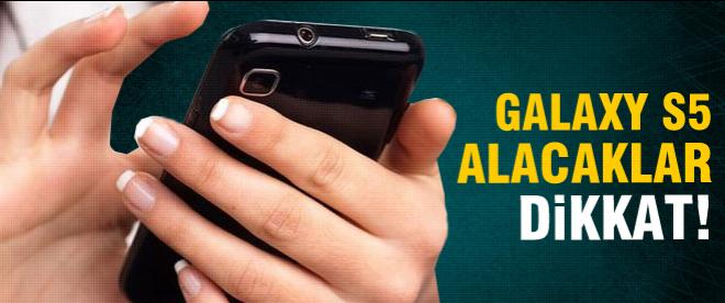 Galaxy S5 alacaklar dikkat