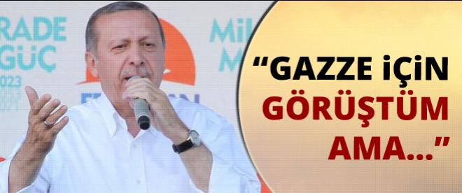 Başbakan Erdoğan: Gazze için görüştüm ama...