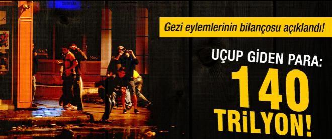 Gezi olaylarının bilançosu: 140 trilyon!