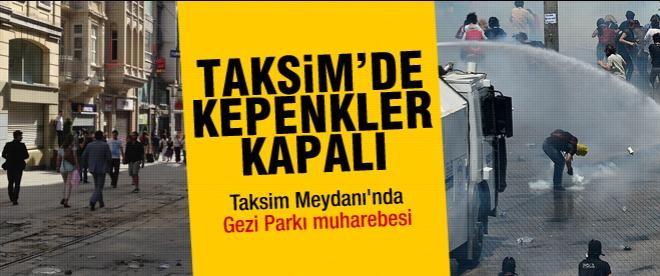 Gezi Parkı olayları Taksim'de kepenk kapattırdı