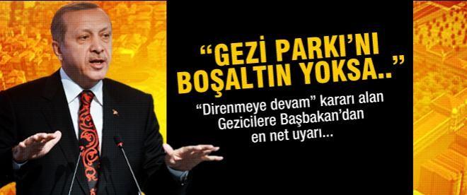 """""""Gezi Parkı'nı boşaltın, yoksa..."""""""