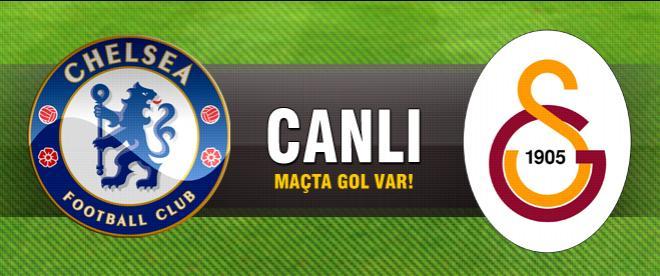 Chelsea - Galatasaray maçı