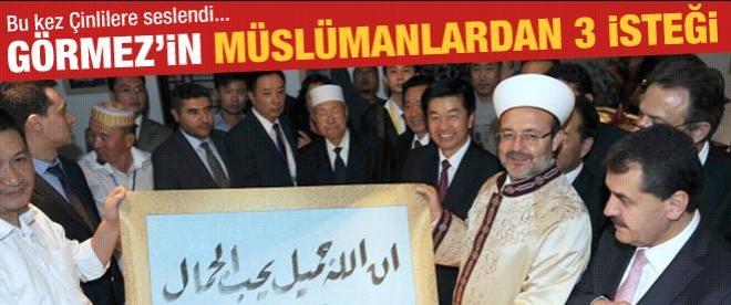 Görmez'in Çinli Müslümanlardan 3 isteği
