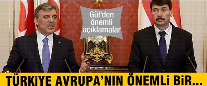 Cumhurbaşkanı Gül: 'Türkiye, Avrupa'nın önemli bir güzergahıtır''