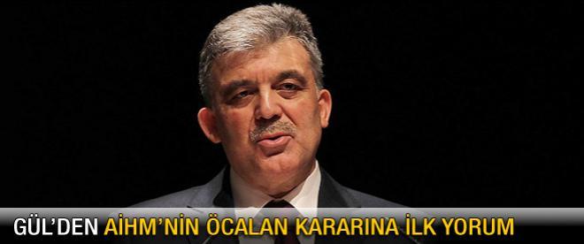 Gül'den AİHM'in Öcalan kararı hakkında açıklama