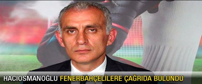 Hacıosmanoğlu'ndan Fenerbahçe'ye çağrı