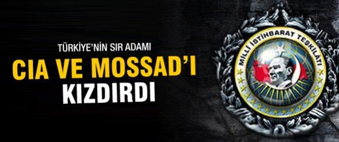 Hakan Fidan CIA ve MOSSAD'ı kızdırdı