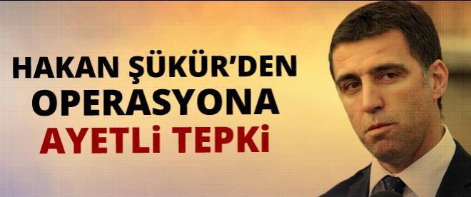 Hakan Şükür'den operasyona ayetli tepki