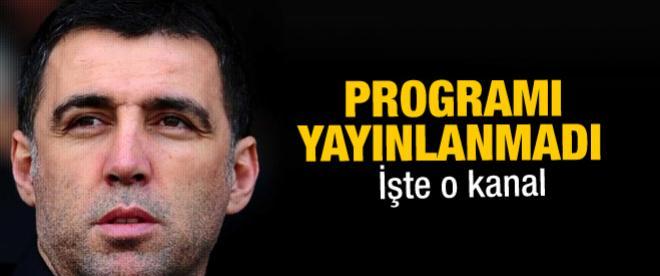 Hakan Şükür'ün programı yayınlanmadı