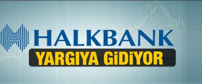 Halkbank operasyonları yargıya taşıyacak