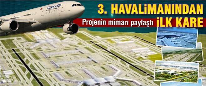 Üçüncü havalimanının ilk görüntüsü ortaya çıktı