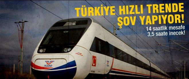 Türkiye hızlı trende şov yapıyor!