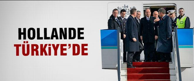 Fransa Cumhurbaşkanı Hollande Türkiye'de