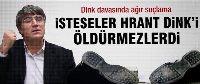 Hrant Dink davasında ağır suçlama