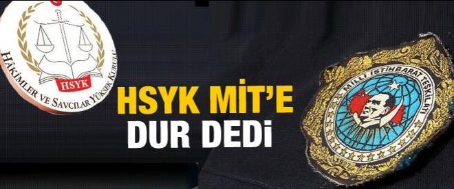 HSYK MİT'e dur dedi