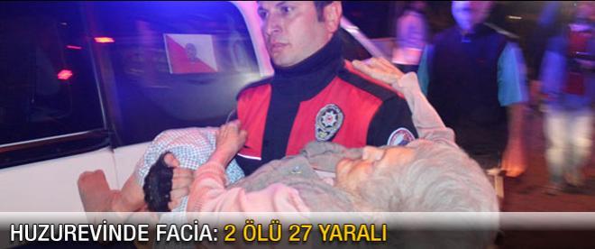 Huzurevinde yangın: 2 ölü 27 yaralı