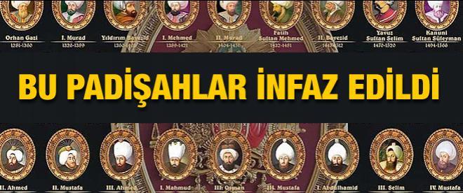 Osmanlı'da bu padişahların sonu infaz oldu