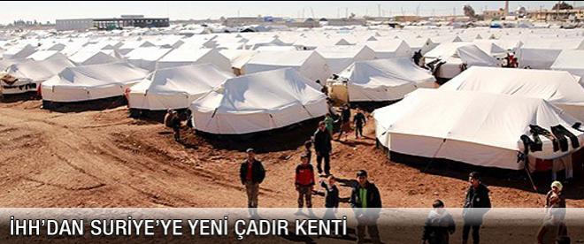 İHH'dan Suriye'ye yeni çadır kentler