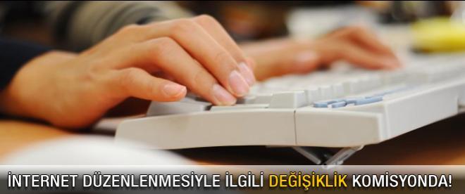 İnternet düzenlemesiyle ilgili değişiklik komisyonda