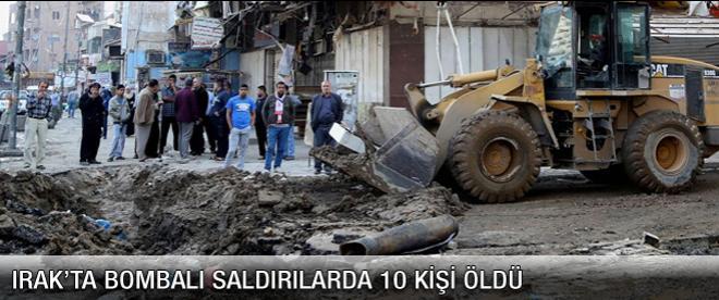 Irak'ta bombalı saldırılarda 10 kişi öldü