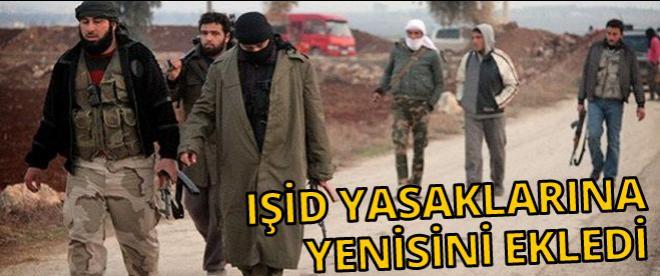 IŞİD'in haram listesi kabardı!