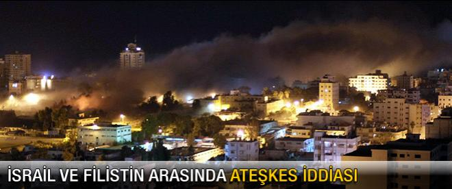 İsrail ile Gazze arasında ateşkes iddiası