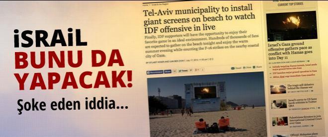 İsrail bunu da yapacak!