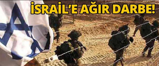İsrail'e bir ağır darbe daha!