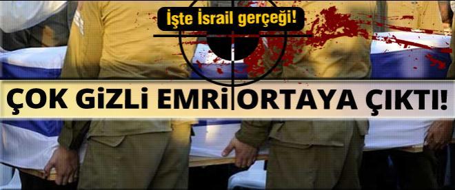 İsrail'in çok gizli emri ortaya çıktı!