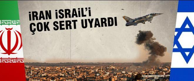 İran İsrail'i çok sert uyardı!