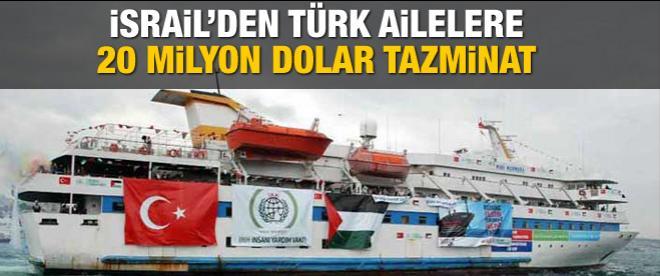 İsrail'den Türk ailelere 20 milyon dolar tazminat